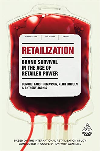 Retailization: Brand Survival in the Age of: Thomassen, Lars, Lincoln,