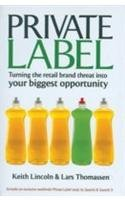 Private Label: Turning the Retail Brand Threat: Keith Lincoln,Lars Thomassen