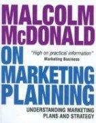 Malcolm McDonald on Marketing Planning: Understanding Marketing: Malcolm McDonald