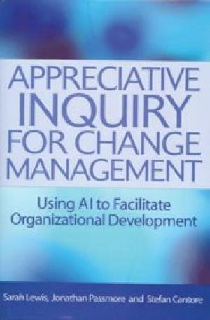 9780749453824: Appreciative Inquiry for Change Management