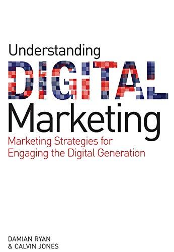 9780749453893: Understanding Digital Marketing: Marketing Strategies for Engaging the Digital Generation