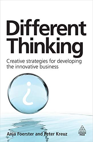 9780749453909: Different Thinking: Creative Strategies for Developing the Innovative Business