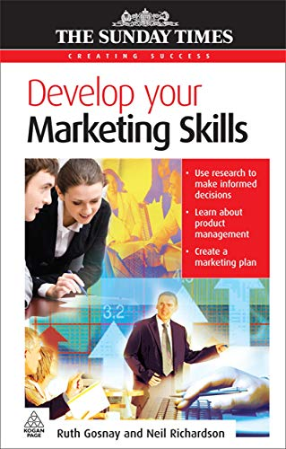9780749453954: Develop Your Marketing Skills (Creating Success)
