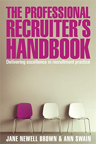 9780749453961: The Professional Recruiter's Handbook: Delivering Excellence in Recruitment Practice