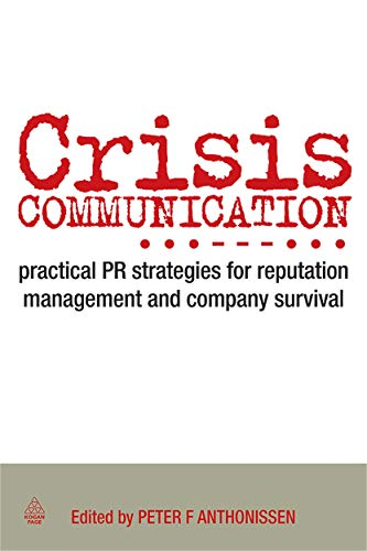 9780749454005: Crisis Communication: Practical PR Strategies for Reputation Management & Company Survival: Practical PR Strategies for Reputation Management and Company Survival