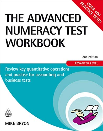 9780749454067: The Advanced Numeracy Test Workbook: Review Key Quantitative Operations and Practise for Accounting and Business Tests, Advanced Level