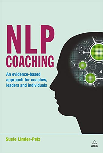 9780749454524: NLP Coaching: An Evidence-Based Approach for Coaches, Leaders and Individuals
