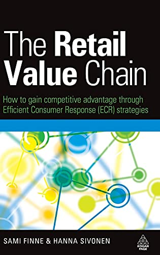 9780749454562: The Retail Value Chain: How to Gain Competitive Advantage Through Efficient Consumer Response (ECR) Strategies