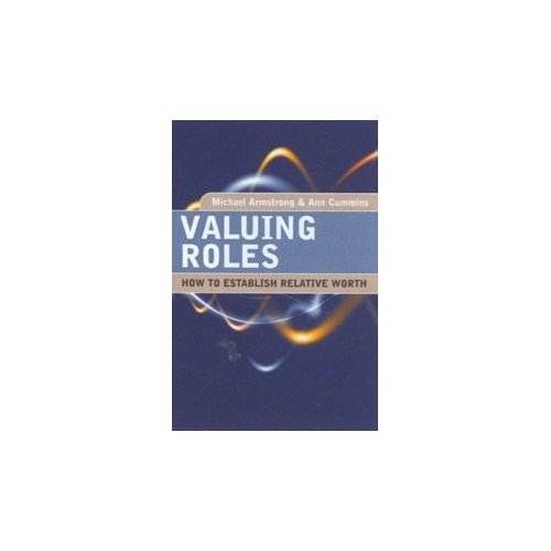9780749454760: Valuing Roles: How To Establish Relative Worth