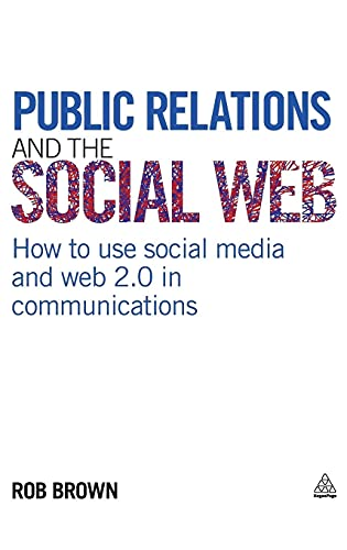 9780749455071: Public Relations and the Social Web: How to Use Social Media and Web 2.0 in Communications