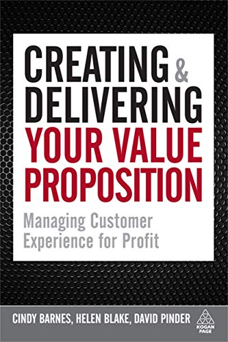 9780749455125: Creating and Delivering Your Value Proposition: Managing Customer Experience for Profit