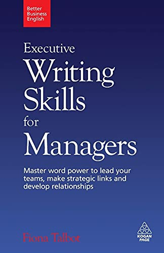 Executive Writing Skills for Managers: Master Word: Fiona Talbot