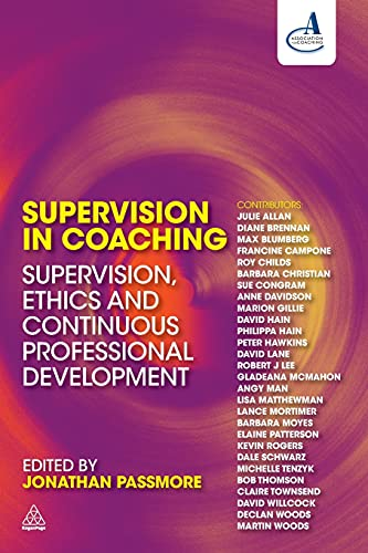 Supervision in Coaching: Supervision, Ethics and Continuous Professional Development: Jonathan ...