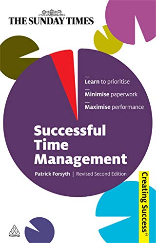 Successful Time Management, Revised Second Edition (Series: Creating Success): Patrick Forsyth
