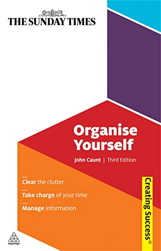 9780749455835: Organise Yourself: Clear the Clutter; Take Charge of Your Time; Manage Information (Sunday Times Creating Success)