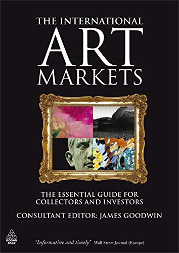9780749455927: The International Art Markets: The Essential Guide for Collectors and Investors