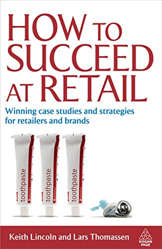 How to Succeed at Retail: Winning Case: Keith Lincoln, Lars