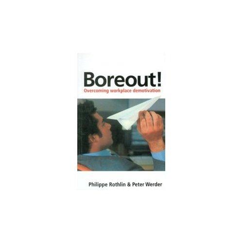 9780749456283: Boreout! Overcoming Workplace Demotivation