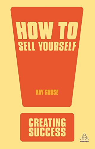 How to Sell Yourself: Sharpen Up Your: Grose, Ray
