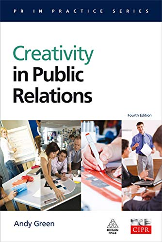 9780749456504: Creativity in Public Relations (PR In Practice)