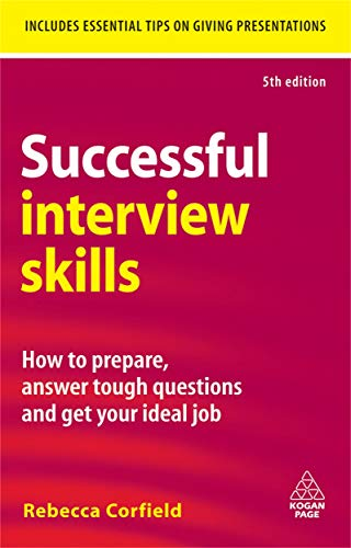 9780749456528: Successful Interview Skills: How to Prepare, Answer Tough Questions and Get Your Ideal Job