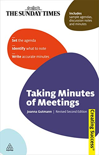 9780749456573: Taking Minutes of Meetings: Set the Agenda; Identify What to Note; Write Accurate Minutes (Sunday Times Creating Success)
