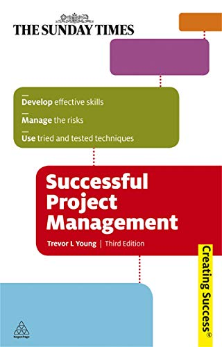 9780749456634: Successful Project Management: Develop Effective Skills, Manage the Risks, Use Tried and Tested Techniques (Sunday Times Creating Success)