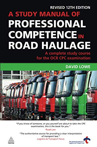 9780749456665: A Study Manual of Professional Competence in Road Haulage: A Complete Study Course for the OCR CPC Examination