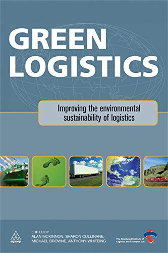 9780749456788: Green Logistics: Improving the Environmental Sustainability of Logistics