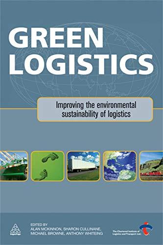 9780749456788: Green Logistics: Improving the Environmental Sustainability of Logistics