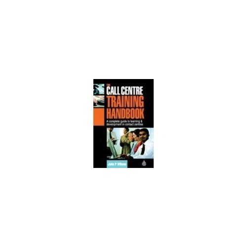 9780749456832: The Call Centre Training Handbook