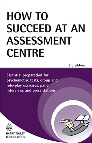 9780749456887: How to Succeed at an Assessment Centre: Essential Preparation for Psychometric Tests Group and Role-play Exercises Panel Interviews and Presentations (Testing Series)
