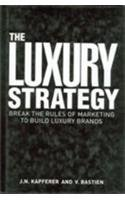 9780749456993: The Luxury Strategy