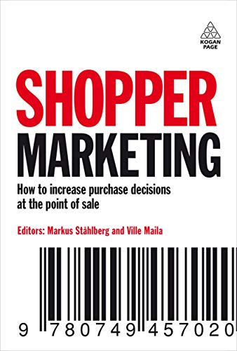 9780749457020: Shopper Marketing: How to Increase Purchase Decisions at the Point of Sale