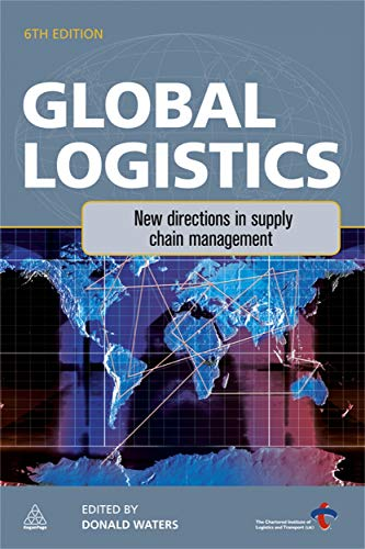 9780749457037: Global Logistics: New Directions in Supply Chain Management