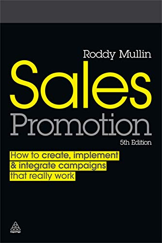 9780749457044: Sales Promotion: How to Create, Implement and Integrate Campaigns that Really Work