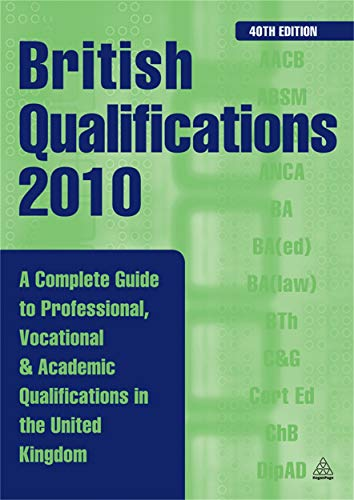 9780749457105: British Qualifications 2010: A Complete Guide to Professional Vocational and Academic Qualifications in the UK