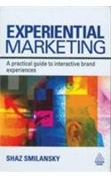 9780749457167: Experiential Marketing: A Practical Guide to Interactive Brand Experiences