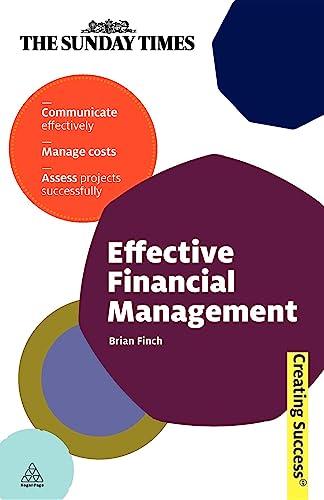 9780749458782: Effective Financial Management (Creating Success)