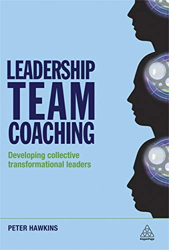 9780749458836: Leadership Team Coaching: Developing Collective Transformational Leadership