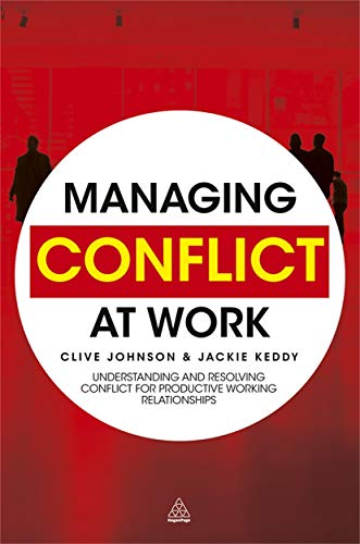 Managing Conflict at Work: Johnson, Clive; Keddy, Jackie