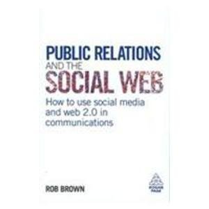 9780749459611: Public Relations and the Social Web
