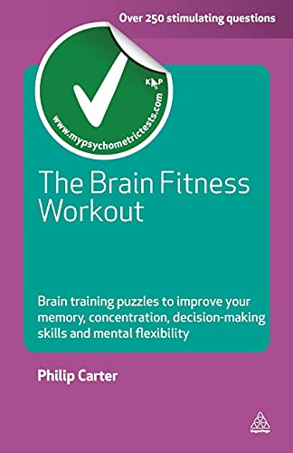 The Brain Fitness Workout: Brain Boosting Puzzles to Improve Your Memory, Concentration, Decision ...