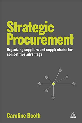 9780749460228: Strategic Procurement: Organizing Suppliers and Supply Chains for Competitive Advantage