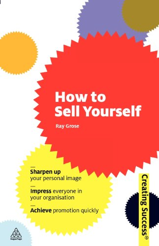 How to Sell Yourself (Creating Success): Ray Grose