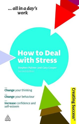 9780749460396: How to Deal with Stress: Change Your Thinking; Change Your Behaviour; Increase Confidence and Self-Esteem (Creating Success)