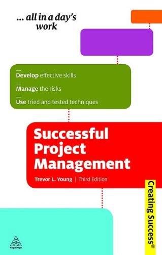 9780749460402: Successful Project Management: Develop Effective Skills, Manage the Risks, Use Tried and Tested Techniques (Creating Success)