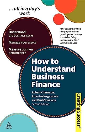 How to Understand Business Finance (Creating Success): Robert Cinnamon, Brian Helweg-Larsen