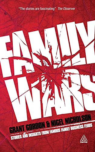 9780749460556: Family Wars: Stories and Insights From Famous Family Business Feuds