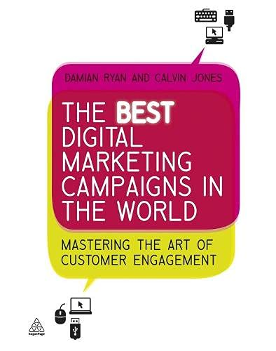 9780749460624: The Best Digital Marketing Campaigns in the World: Mastering the Art of Customer Engagement